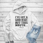 I've Got A Good Heart But This Mouth Winter Apparel