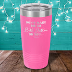 Don't Make Me Go Beth Dutton On You Laser Etched Tumbler