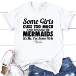 Some Girls Cuss Too Much And Should Be Mermaids