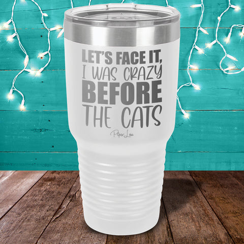 Crazy Before The Cats Laser Etched Tumbler