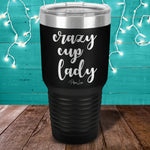 Crazy Cup Lady Laser Etched Tumbler