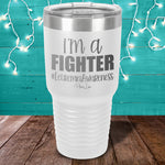 I'm A Fighter Leukemia Awareness Laser Etched Tumbler