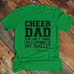 Cheer Dad The Only Thing I'm Flippin Is My Wallet Men's Apparel