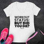 Workout Status But Did You Die Fitness Apparel