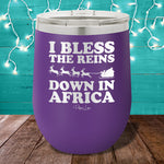 I Bless The Reins Down In Africa 12oz Stemless Wine Cup