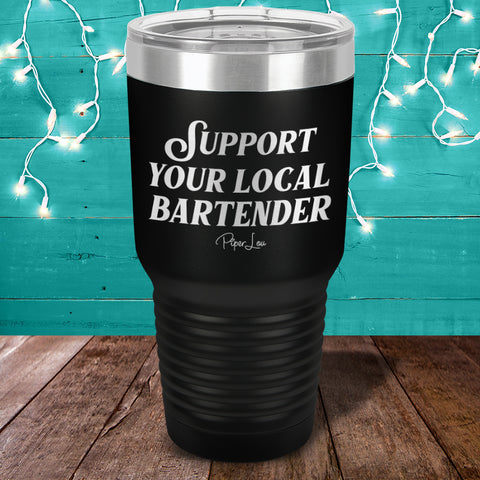 Bartender Relief | Support Your Local Bartender Laser Etched Tumbler