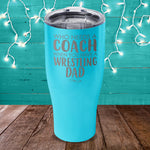 Who Needs A Coach Laser Etched Tumbler