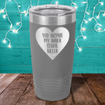 You Inspire My Inner Serial Killer Laser Etched Tumbler