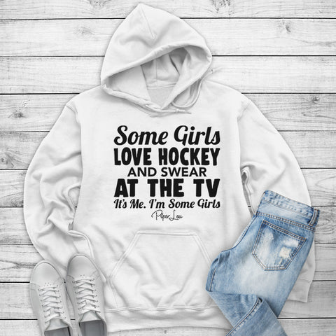 Some Girls Love Hockey And Swear At The TV Winter Apparel