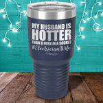 My Husband Is Hotter Than A Fork In A Socket Laser Etched Tumbler