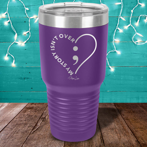 100% Donation - Suicide Awareness - My Story Isn't Over Laser Etched Tumbler