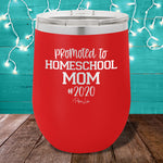 Promoted To Homeschool Mom 12oz Stemless Wine Cup