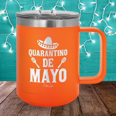 Quarantino De Mayo 15oz Coffee Mug Tumbler