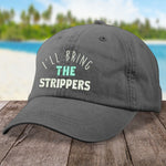 I'll Bring The Strippers Hat