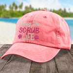 Living The Scrub Life Hat