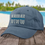 He Bleeds Blue, So I Do Too Hat