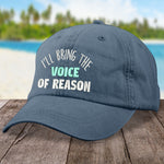 I'll Bring The Voice Of Reason Hat