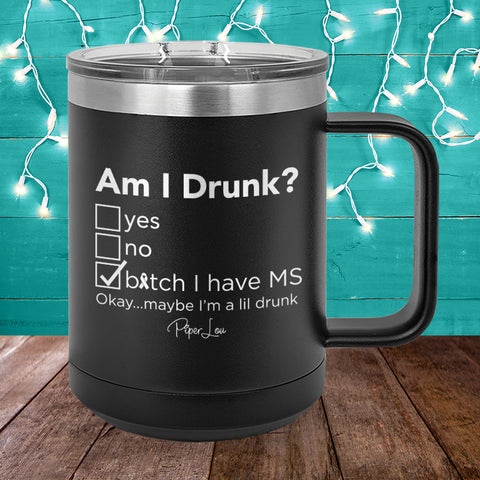 Bitch I Have MS 15oz Coffee Mug Tumbler