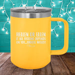 Hellen Or Ellen 15oz Coffee Mug Tumbler