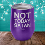 Not Today Satan Laser Etched Tumbler