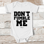 Baby Apparel - Don't Fumble Me Baby Onesie