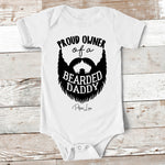 Baby Apparel - Proud Owner Of A Bearded Daddy Baby Onesie