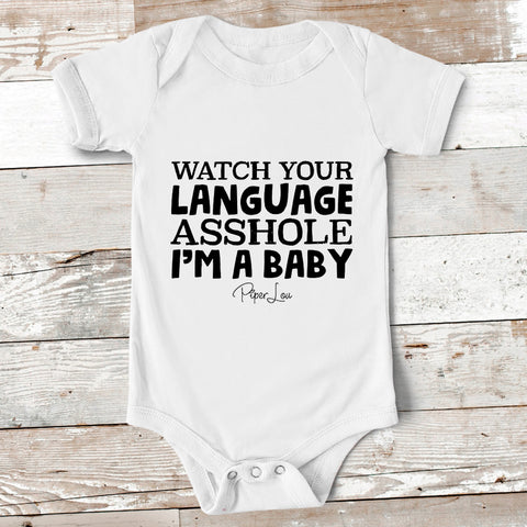 Baby Apparel - Watch Your Language Asshole Baby Onesie
