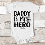 Baby Apparel - Daddy Is My Hero - Police Baby Onesie