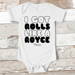 Baby Apparel - I Got Rolls Like A Royce Baby Onesie
