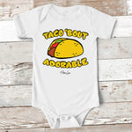 Baby Apparel - Taco Bout Adorable Baby Onesie