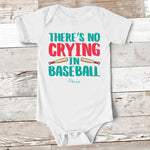 Baby Apparel - No Crying In Baseball Baby Onesie