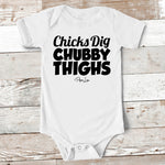 Baby Apparel - Chicks Dig Chubby Thighs Baby Onesie