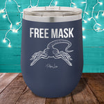 Free Mask 12oz Stemless Wine Cup