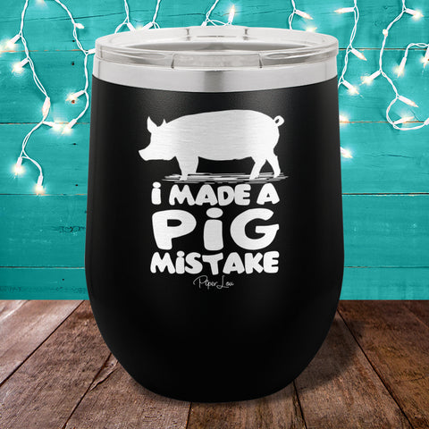 I Made A Pig Mistake Stemless Wine Cup