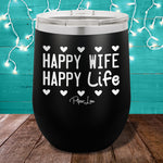 Happy Wife Happy Life  12oz Stemless Wine Cup