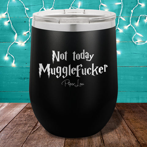 Not Today Mugglef Stemless Wine Cup