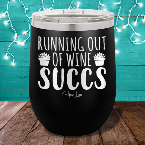Running Out Of Wine Succs Stemless Wine Cup