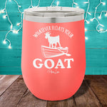 Whatever Floats Your Goat Stemless