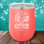 The Sun, The Sand, & A Drink In My Hand 12oz Stemless Wine Cup