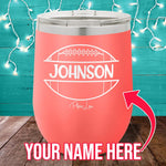 (CUSTOM) Name Football 12oz Stemless Wine Cup