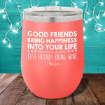 $10 Special | Good Friends Bring Happiness Wine 12oz Stemless Wine Cup