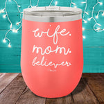 Wife Mom Believer 12oz Stemless Wine Cup