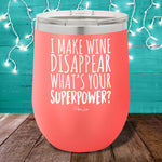 I Make Wine Disappear Simple 12oz Stemless Wine Cup