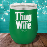 Thug Wife 12oz Stemless Wine Cup