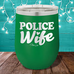 Police Wife 12oz Stemless Wine Cup