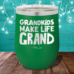 Grandkids Make Life Grand 12oz Stemless Wine Cup