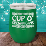 Cup O Shenanigans 12oz Stemless Wine Cup
