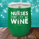 Nurses Don't Cry We Wine Stemless Wine Cup
