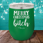 Merry Christmas Bitch 12oz Stemless Wine Cup