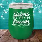 Sisters By Birth 12oz Stemless Wine Cup